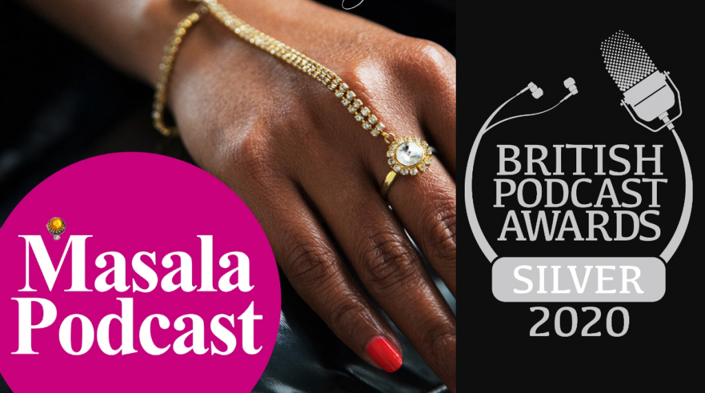 Masala Podcast, Winner of Silver Award at the British Podcast Awards