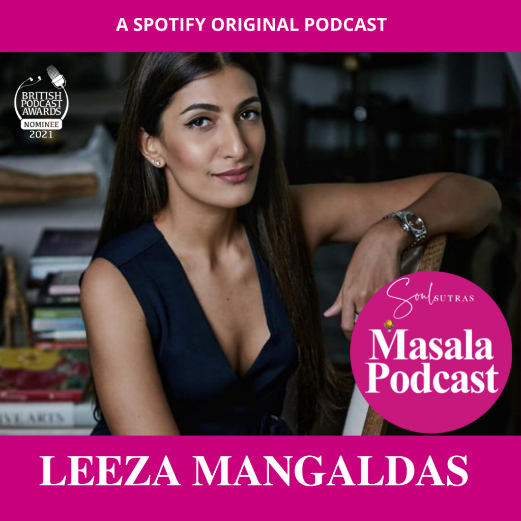 Leeza Mangaldas on Masala Podcast, talking about why sex and female pleasure is still a taboo in Indian & South Asian culture.