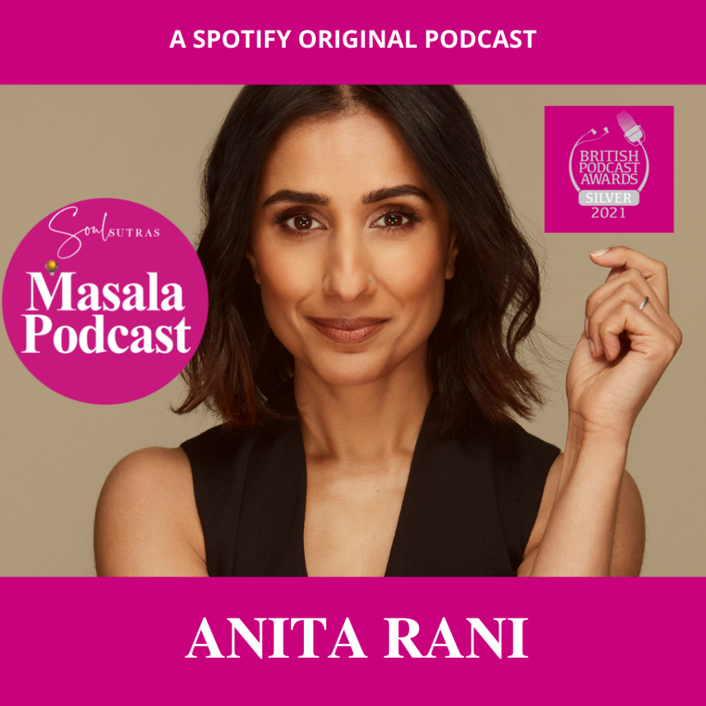 Anita Rani, one of the UK's best known TV presenters is on Masala Podcast, winner of several British Podcast Awards.